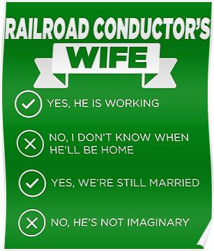 Railroad Conductor's Wife Checklist He's Still Working Not Imaginary