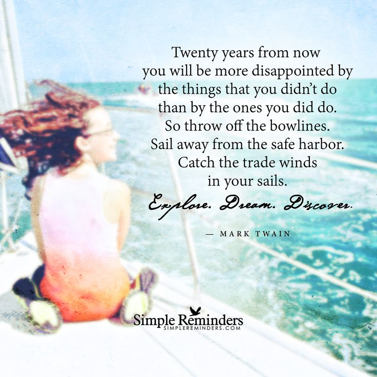 """""""Sail away from the safe harbor"""" by Mark Twain"""
