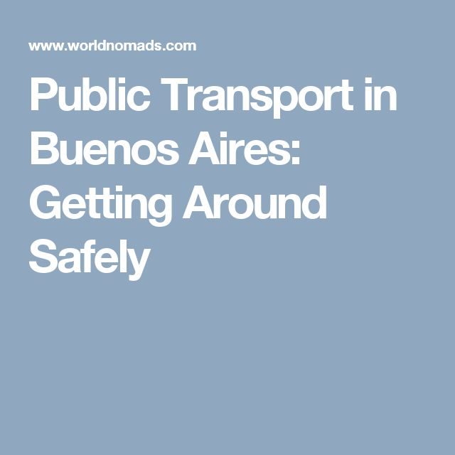 Public Transport in Buenos Aires: Getting Around Safely