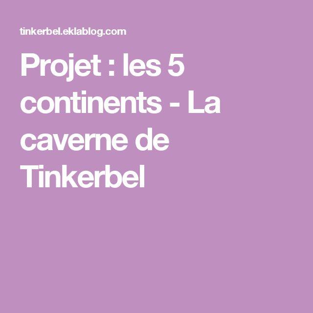 Projet : les 5 continents - La caverne de Tinkerbel