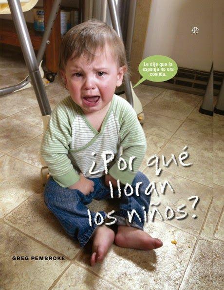 ¡Padres y madres del mundo uníos a la lectura de ¿Por qué llorán los niños? de Greg Pembroke!. Perfecto para papás y mamás desesperad@s.
