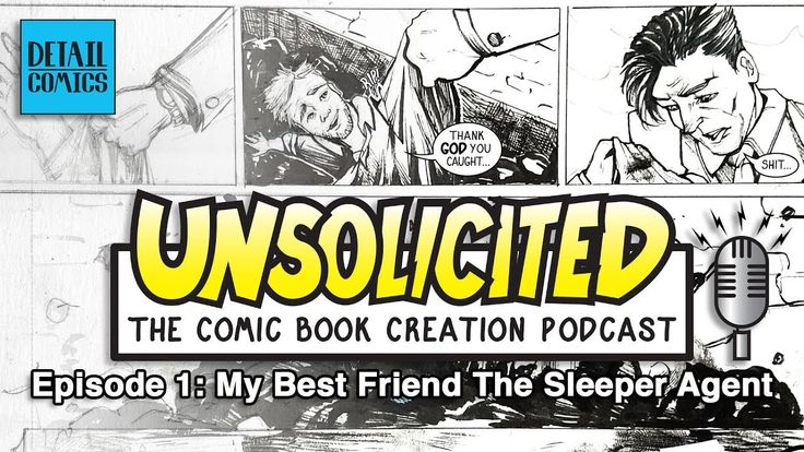 Unsolicited: My Best Friend The Sleeper Agent || Comic Book Creation Podcast https://cstu.io/0e02c7