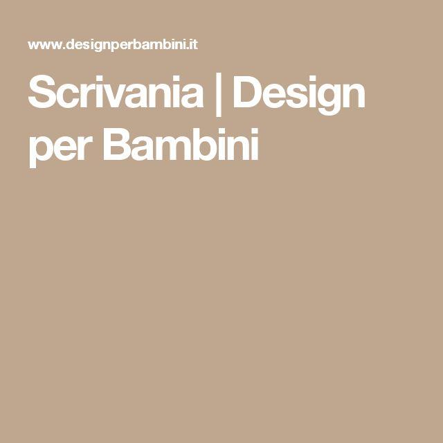 Scrivania | Design per Bambini