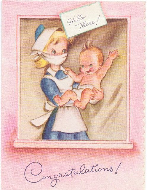 """""""Hello There ~ Congratulations"""" ~ Vintage nurse holding a new baby in the hospital maternity ward."""
