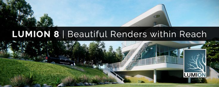 Lumion 8 Puts Beautiful Renders within Reach