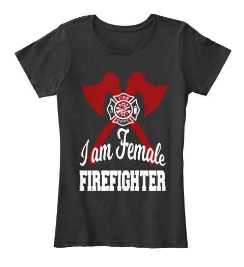 Fire Dept I Am Female Freefighter Black T-Shirt Front