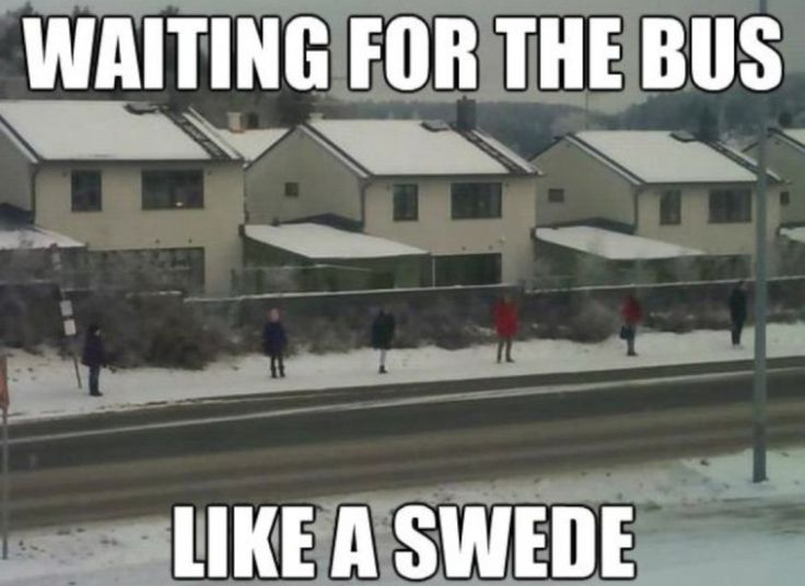 Yup. We in sweden are just introverts.