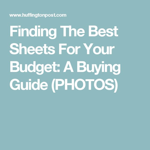 Finding The Best Sheets For Your Budget: A Buying Guide (PHOTOS)