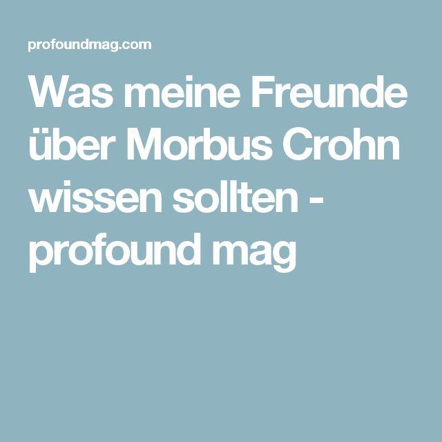 Was meine Freunde über Morbus Crohn wissen sollten - profound mag