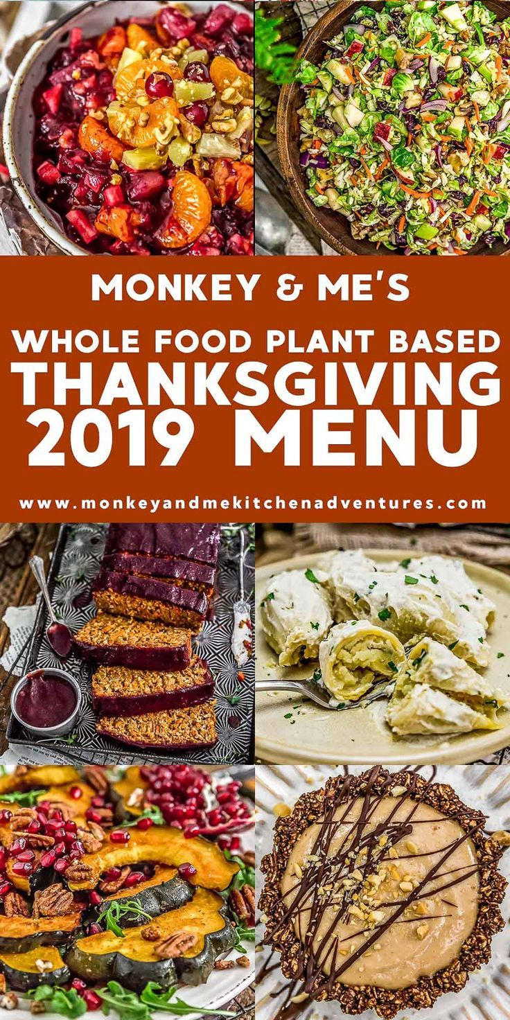 2019 Whole Food Plant Based Thanksgiving Menu Monkey And Me Kitchen Adventures Whole Food Recipes Vegan Thanksgiving Recipes Oil Free Vegan Recipes