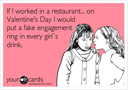 haValentine'S Day, Ecards Humor Men, Good Ideas, Ahahahahaha, Funny Valentine'S, Sick Men Humor, Too Funny, Engagement Ring, So Funny