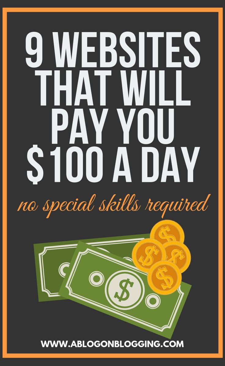 How To Make $100 A Day Online (15 Legit Websites That Pay) – money