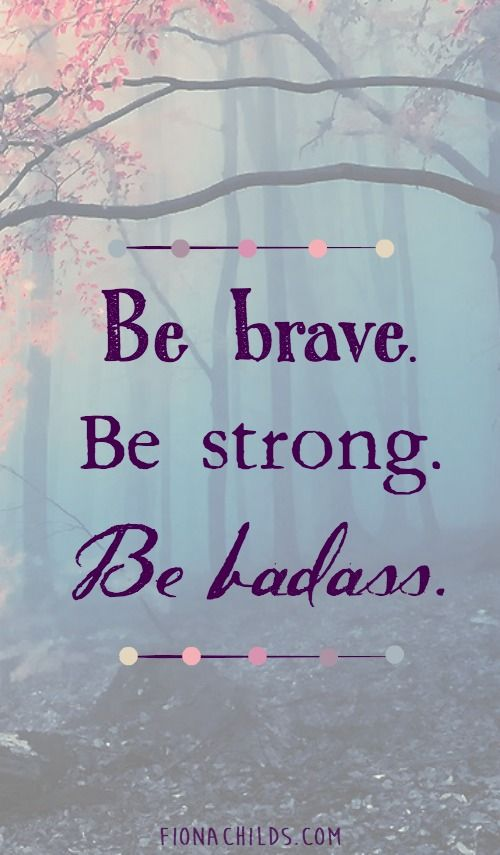 Inspirational Quotes About Being Strong And Positive: Best 20+ Be Brave Ideas On Pinterest