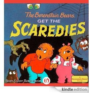 The Berenstain Bears Get the Scaredies - old title republished as an eBook ... just in time for Halloween!