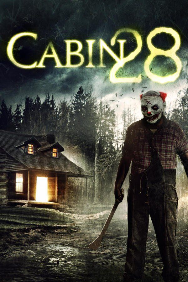 Cabin 28 2017 Horror Movie Posters Horror Movie Fan Scary Movies