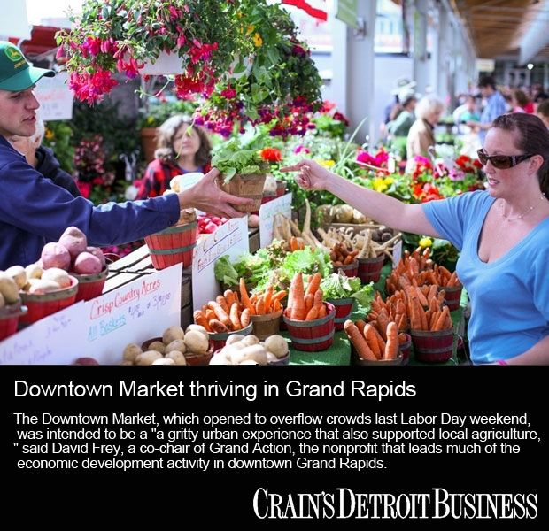 """The Downtown Market, which opened to overflow crowds last Labor Day weekend, was intended to be a """"a gritty urban experience that also supported local agriculture,"""" said David Frey, a co-chair of Grand Action, the nonprofit that leads much of the economic development activity in downtown Grand Rapids and led fundraising for the market's construction."""