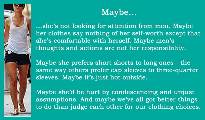 Stop with all the pins about the need for girls to be modest. That shit is annoying.: Thoughts, Girls, Clothing Choice, Shorts Shorts, Equality, Judges, Feminist