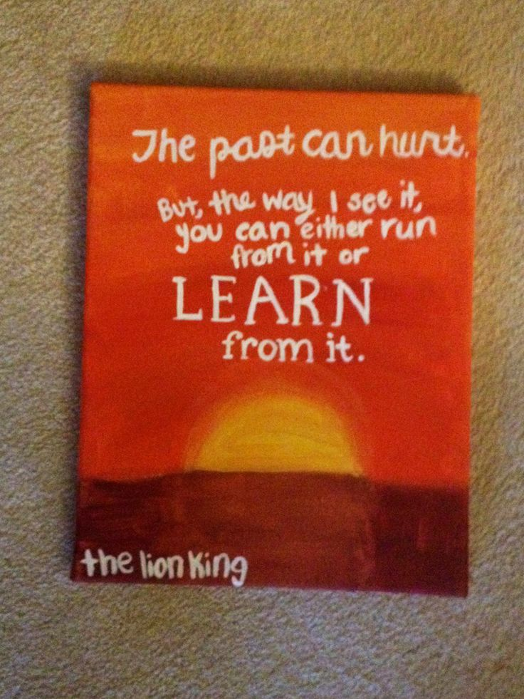 "The Lion King canvas ""the past can hurt but the way I see it, you can either run from it or learn from it"""