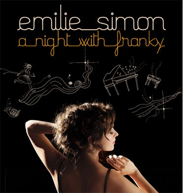 "Emilie Simon ""A night with Franky"""