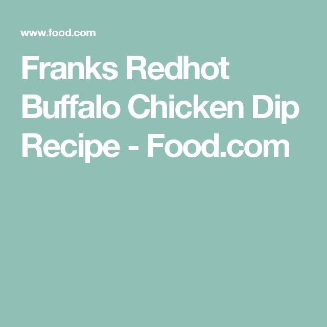 Franks Redhot Buffalo Chicken Dip Recipe - Food.com
