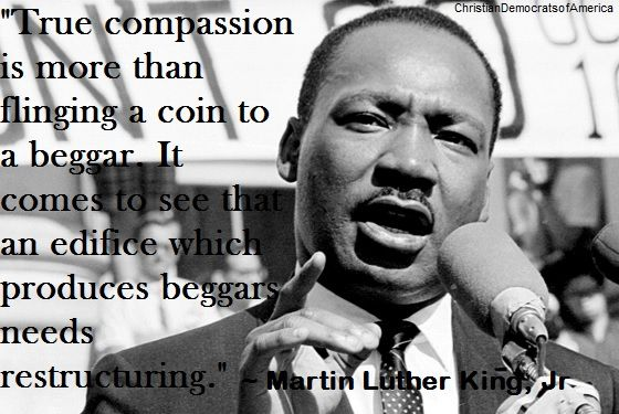 """Happy MLK Day! """"True compassion is more than flinging a"""