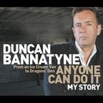 Anyone Can Do It by Duncan Bannatyne. Any avid fan of 'Dragons Den' will be very familiar with Duncan Bannatyne and his apparent wealth. What they may not be so familiar with is his incredible story of how he became so very wealthy. His story begins by describing his tough and under privileged life in a Glasgow tenement. He then goes on to describe how he earned money to buy the things he wanted and tells of his time in the Royal Navy. http://www.audiobooks.ie/anyone-can-duncan-bannatyne/
