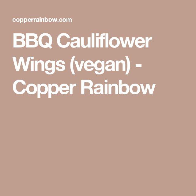 BBQ Cauliflower Wings (vegan) - Copper Rainbow