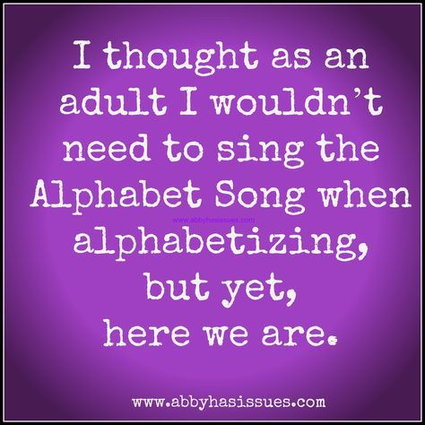 I once had a coworker, another manager, who was clear that she wouldn't hire anyone who couldn't file without singing the alphabet song. I always hoped she never found out about me...