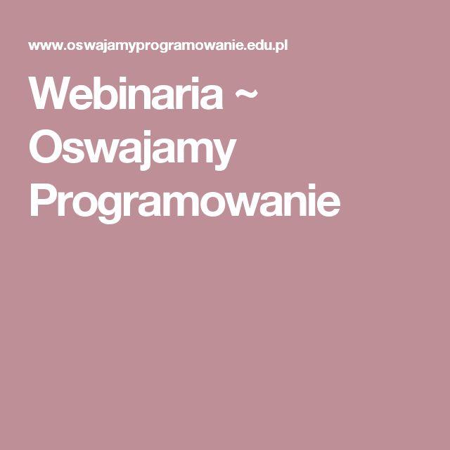Webinaria ~ Oswajamy Programowanie