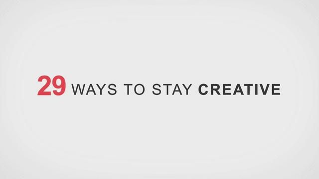 TO-FU  29 WAYS TO STAY CREATIVE  by TO-FU Plus 9 months ago /    Creative Commons License:      by      nc      nd    Motion Graphics:  TO-FU  web to-fu.tv  twitter twitter.com/tofu_design  Facebook facebook.com/TOFU.design    Reference:  paulzii.tumblr.com/post/3360025995    Music:  Fairest of them all (#)  by Kämmerer  jamendo.com/en/track/751979