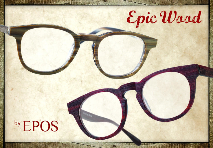 Epic Wood. Because we love wood. #epos #eyewear #wood