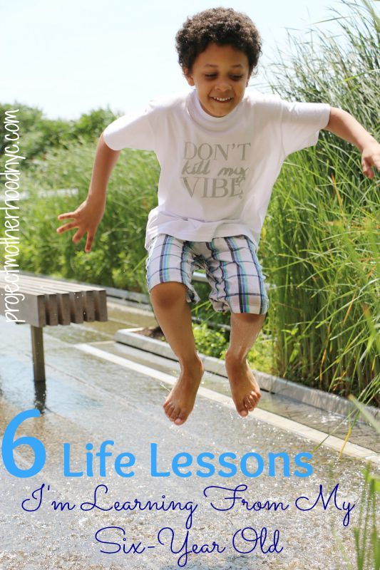 Motherhood: 6 Life Lessons I'm Learning from My Six-Year-Old