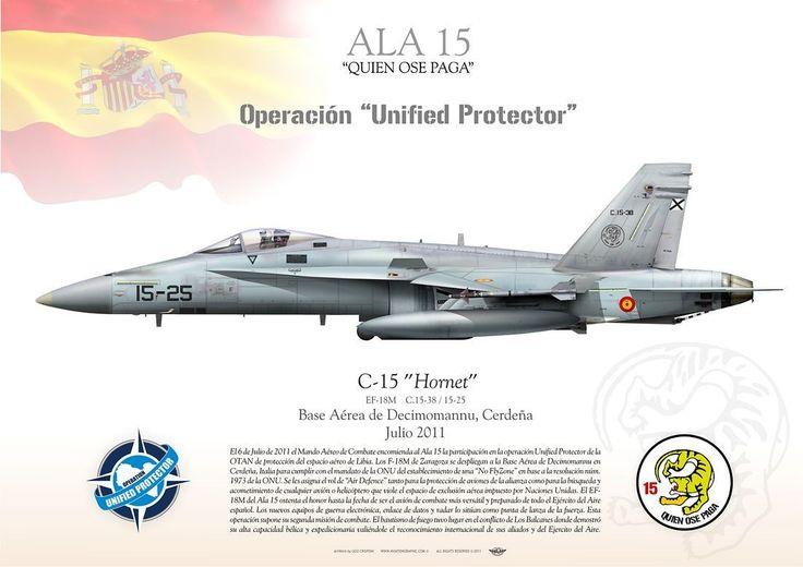 "SPANISH AIR FORCE . EJÉRCITO DEL AIRE Operación ""Unified Protector"" ALA N°15 Ejercito del Aire Base Aérea de Decimomannu, Cerdeña. Julio 2011 EF-18M / C-15 ""Hornet"" ALA N°15 JP-1125"