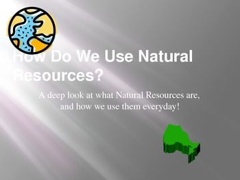 Grade 3 natural resources and how we use them in Ontario -  PERSPECTIVE B2.1