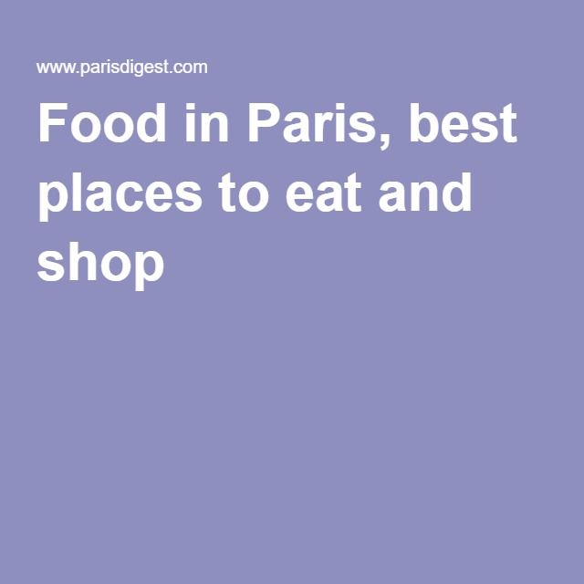 Food in Paris, best places to eat and shop