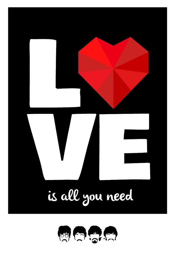 Love Is All You Need The Beatles Quote Poster by GeekyPrints