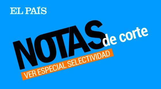 Notas de corte Universidad de Sevilla en EL PAÍS