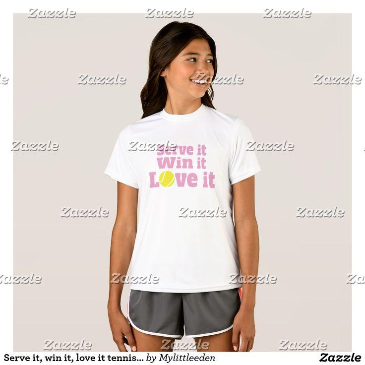 Serve it, win it, love it tennis sports kids shirt #tennisgirl #tennis