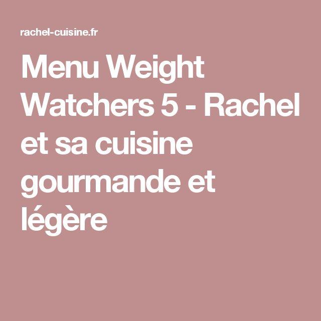 Menu Weight Watchers 5 - Rachel et sa cuisine gourmande et légère