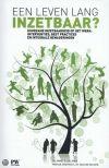 De Lange, Annet. Een leven lang inzetbaar? Duurzame inzetbaarheid op het werk: interventies, best practices en integrale benaderingen. Plaats: 658.3 DELA