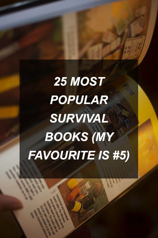 25 Most Popular Survival Books (My Favourite is #5)