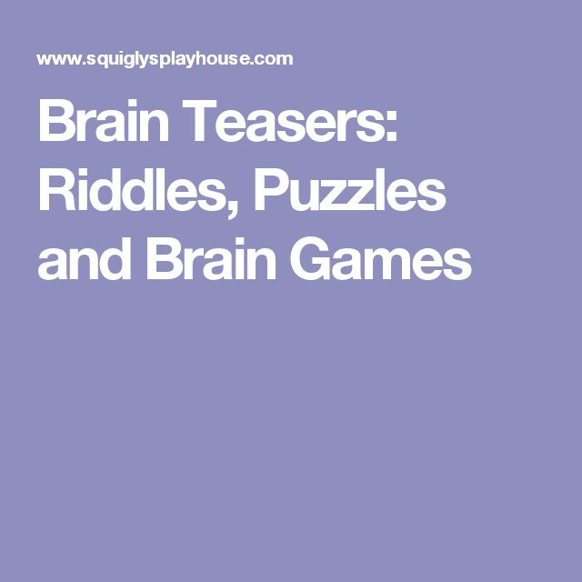 Brain Teasers: Riddles, Puzzles and Brain Games