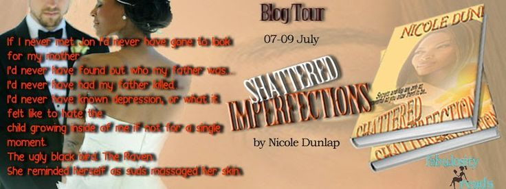 DormaineGblog: Shattered Imperfections by Nicole Dunlap