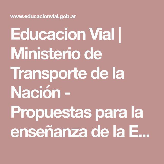 Educacion Vial | Ministerio de Transporte de la Nación - Propuestas para la enseñanza de la Educación Vial