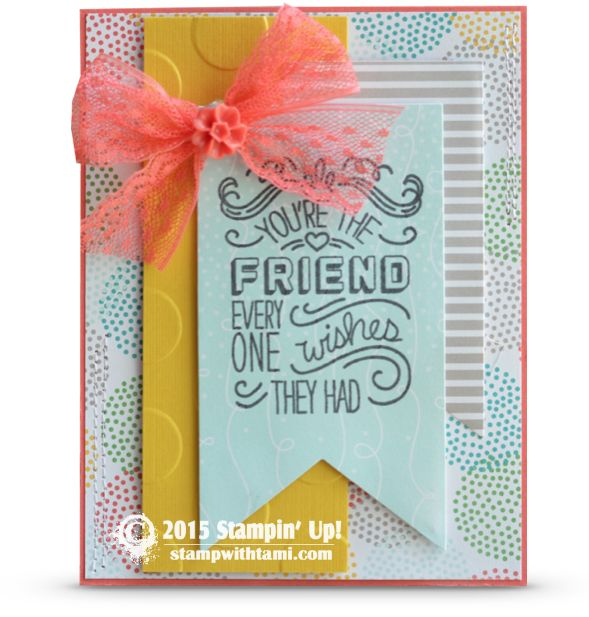 SNEAK PEEK: You're the Friend Card. You're The Friend everyone wishes they had ~ from the Friendly Wishes stamp set coming out next week in the new Stampin Up Catalog. Other fun new products featuring on this card are Watermelon Wonder card stock (from the new In Color Collection), Cherry on Top Designer Paper and Blossom Accents.
