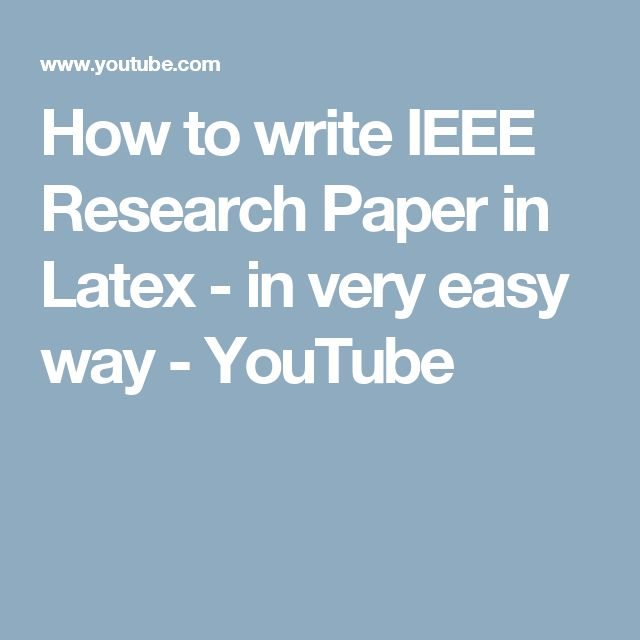 best ieee research paper ideas ieee diy  how to write ieee research paper in latex in very easy way