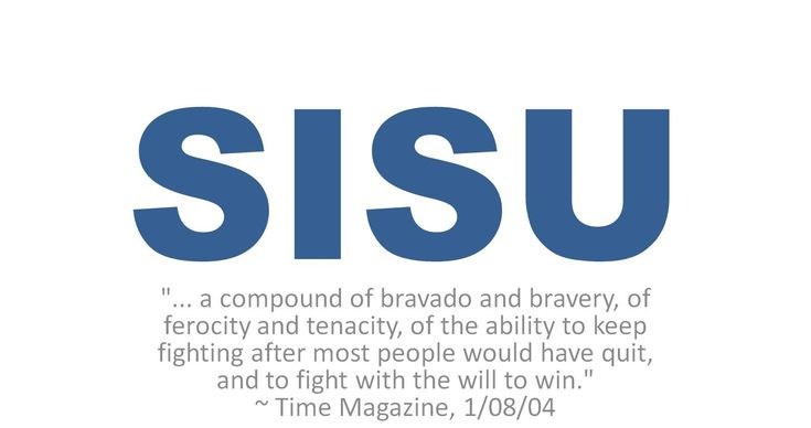 Thank you @Linda Pankoff for teaching me about SISU