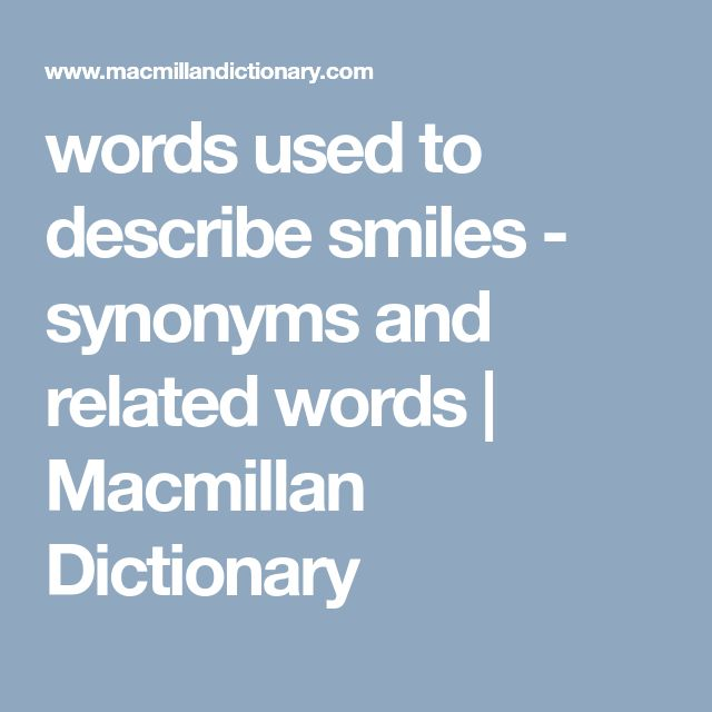 words used to describe smiles - synonyms and related words | Macmillan Dictionary