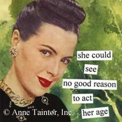 Anne Taintor 1174 3-3/8-Inch Square Magnet, Act  Her Age by Anne Taintor, http://www.amazon.com/dp/B000MWVF64/ref=cm_sw_r_pi_dp_I1.7rb1BDVBN4