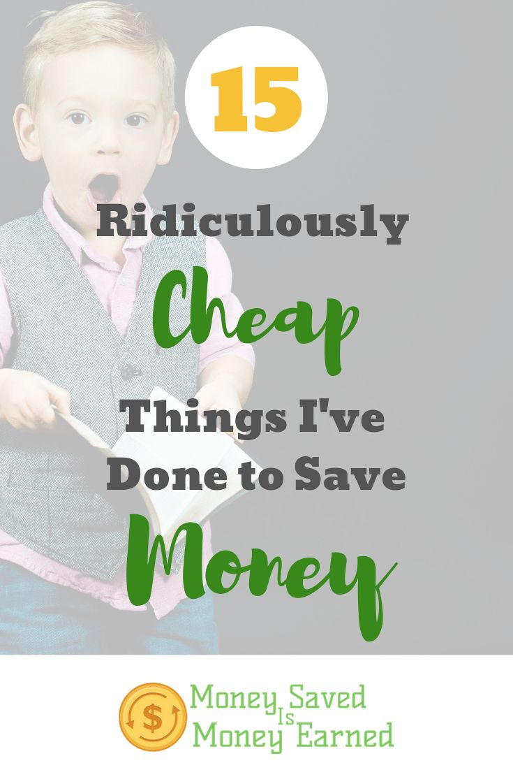 15 Ridiculously Cheap Things I've Done to Save Money – Finances